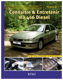 Connaitre et entretenir ma 406 série 2 diesel - etai