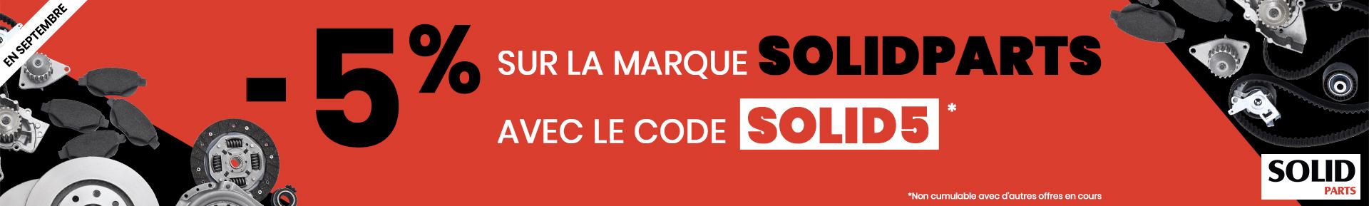 -5% sur la marque SOLIDPARTS avec le code SOLID5 *