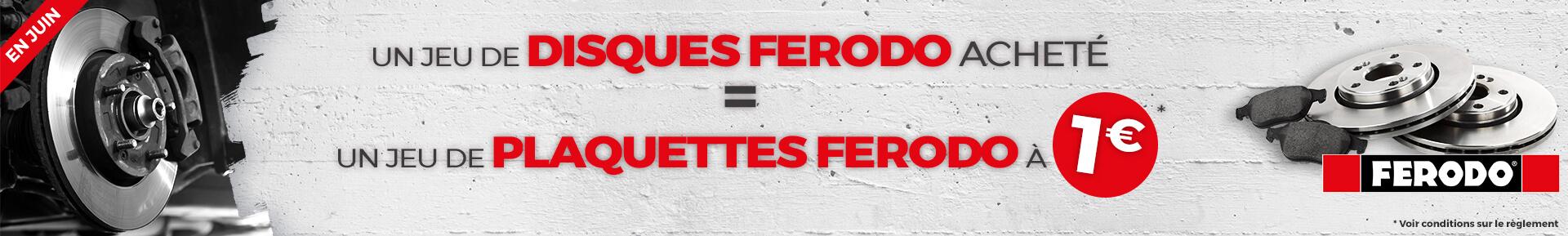 Un jeu de disques FERODO acheté = un jeu de plaquettes FERODO à 1€ *